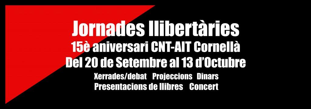 Jornades Llibertàries a Cornellà. Del 20 de setembre al 13 d'octubre, pel 15è aniversari de la CNT-
