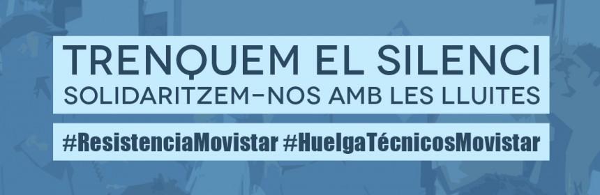#RESISTENCIAMOVISTAR #HUELGATÉCNICOSMOVISTAR